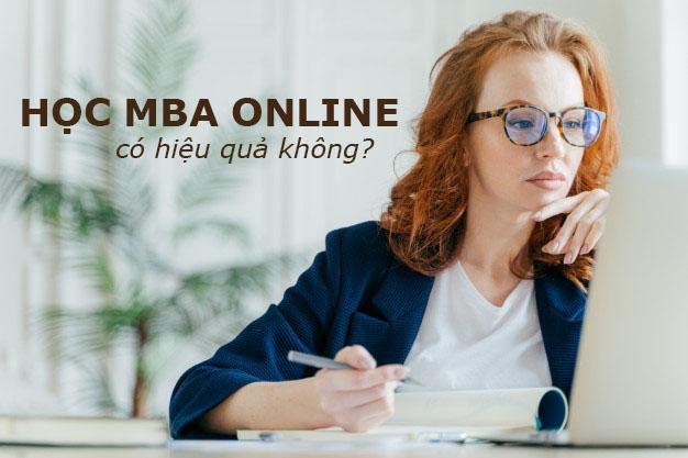 Nhiều người thắc mắc liệu học MBA online có hiệu quả?